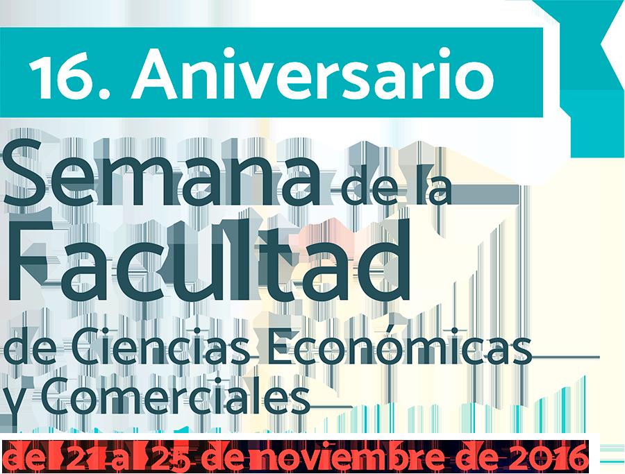 Semana de la Facultad de CIENCIAS ECONÓMICAS Y COMERCIALES 2016